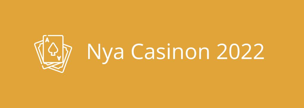 Nya Casinon 2022